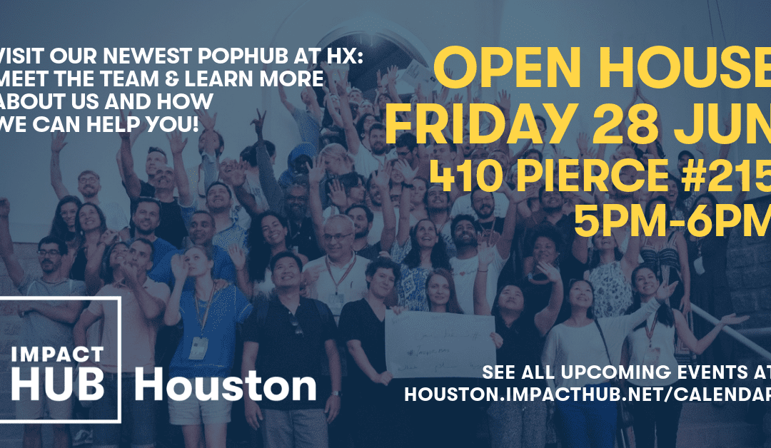 Visit the newest Impact Hub Houston #POPHub at our first Open House!