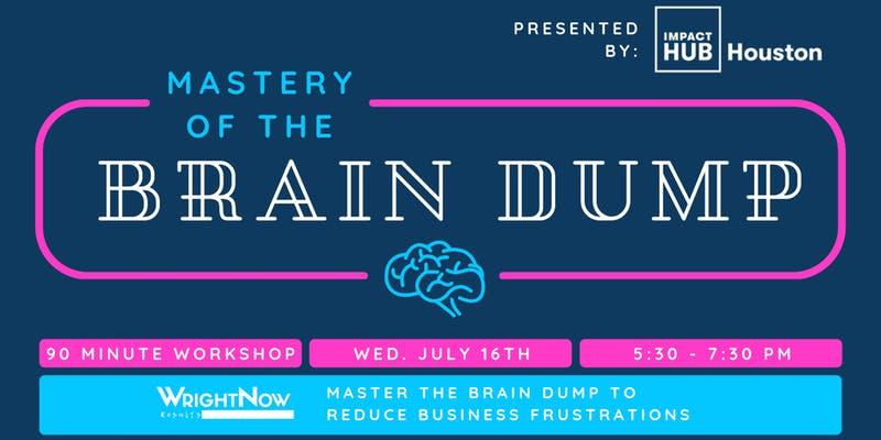 Workshop: Mastering the Brain Dump to Reduce Business Frustrations