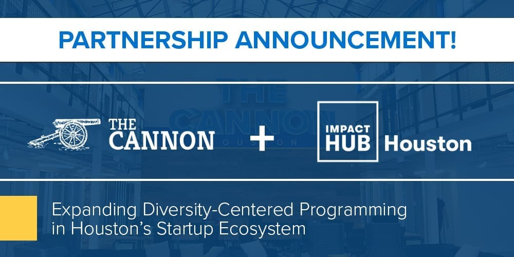 The Cannon and Impact Hub Houston Partner to Expand Diversity-Centered Programming in Houston's Startup Ecosystem