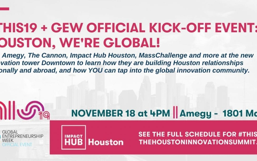 #THIS19 Official Kick-Off : Houston: We're Global