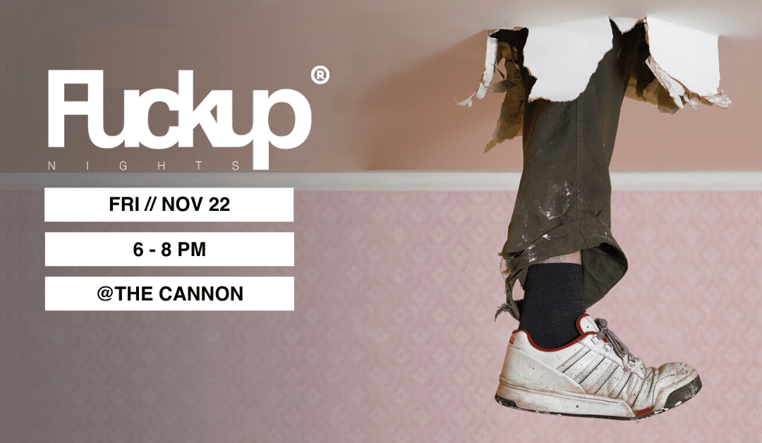 Fuckup Nights Houston @The Cannon
